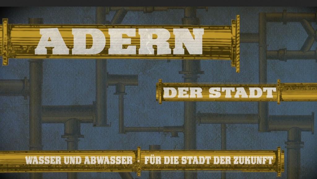 """Informationsfilm """"Adern der Stadt, Wasser und Abwasser für die Stadt der Zukunft""""> Link unter:nawam-inis.de"""